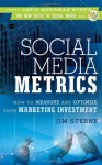 Social Media Metrics: How to Measure and Optimize Your Marketing Investment (New Rules Social Media Series) - Jim Sterne