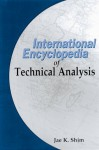 The International Encyclopedia of Technical Analysis - Jae K. Shim, Anique A. Qureshi