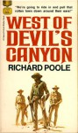 West Of Devil's Canyon - Richard Poole