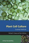 Plant Cell Culture - Michael R. Davey, Paul Anthony