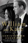 William and Kate: The Love Story - Christopher Andersen