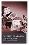 The Story of a Nobody - Anton Chekhov, Hugh Aplin