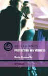 Protecting His Witness (Mills & Boon Intrigue) (Cavanaugh Justice - Book 13) - Marie Ferrarella