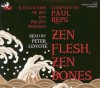 Zen Flesh, Zen Bones: A Collection of Zen and Pre-Zen Writings - Paul Reps, Nyogen Senzaki, Peter Coyote