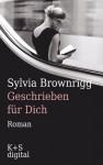 Geschrieben für dich (German Edition) - Sylvia Brownrigg, Andrea Krug