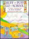 Huff and Puff Go to School - Jean Warren