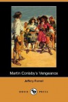 Martin Conisby's Vengeance - Jeffery Farnol