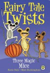 Three Magic Mice - Katie Dale