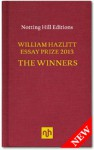 William Hazlitt Essay Prize 2013 The Winners - Michael Ignatieff, Andrew O'Hagan, J T Barbarese, Belle Boggs, Leslie Jamison, Sameer Rahim