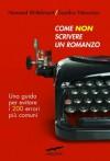 Come non scrivere un romanzo (Saggi) (Italian Edition) - Howard Mittelmark, Sandra Newman, Rita Giaccari
