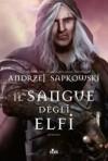 Il sangue degli elfi - Raffaella Belletti, Andrzej Sapkowski