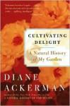 Cultivating Delight - Diane Ackerman