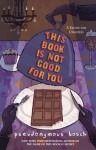 This Book Is Not Good for You [With Headphones] - Pseudonymous Bosch, Gilbert Ford