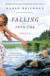 Falling Into the World - Karen Brichoux