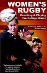 Women's Rugby: Coaching and Playing the Collegiate Game - Scott Rawdon, N. Stanley Nahman