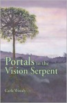 Portals to the Vision Serpent - Carla Woody