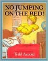 No Jumping on the Bed - Tedd Arnold