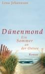 Dünenmond: Ein Sommer an der Ostsee - Lena Johannson