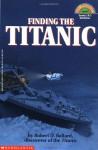 Finding the Titanic - Robert D. Ballard, Ken Marschall, Nan Froman