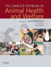 The Complete Textbook Of Animal Health & Welfare - Jane Williams