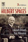 Hilbert Spaces With Applications - Lokenath Debnath