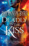 Deadly Is the Kiss - Rhyannon Byrd