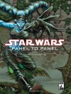 Star Wars: Panel to Panel Volume 2: Expanding the Universe (Star Wars (Dark Horse)) (v. 2) - Randy Stradley, Various