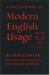 A Dictionary of Modern English Usage - H.W. Fowler, Ernest Gowers
