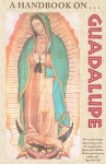 A Handbook on Guadalupe - Franciscan Friars of the Immaculate