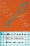 The Word From Paris: Essays on Modern French Thinkers and Writers - John Sturrock