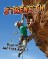 Strength: Build Muscles and Climb Higher!. Ellen Labrecque - Ellen Labrecque
