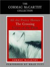 Cormac McCarthy Value Collection: All the Pretty Horses, The Crossing, Cities of the Plain (Audio) - Cormac McCarthy, Brad Pitt