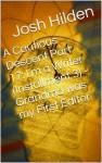 A Cautious Descent Part 17: I'm a Writer (Installment 3) - Grandma was my First Editor (A Cautious Descent Into Respectability, #17) - Josh Hilden