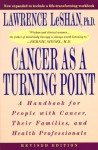 Cancer As a Turning Point: A Handbook for People with Cancer, Their Families, and Health Professionals - Lawrence LeShan