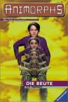 Die Beute - Katherine Applegate