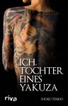 Ich, Tochter eines Yakuza (German Edition) - Shoko Tendo