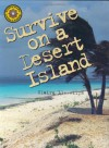 Survive on a Desert Island - Claire Llewellyn