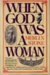 When God Was A Woman - Merlin Stone