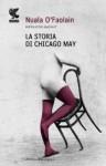 La storia di Chicago May - Nuala O'Faolain, Federica Oddera