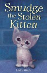 Smudge the Stolen Kitten - Holly Webb, Sophy Williams, Katherine Kirkland