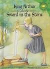 King Arthur and the Sword in the Stone - Cari Meister, Sahin Erkocak, Michelle Biedscheid, Lori Bye