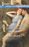 Having the Cowboy's Baby (Blue Falls, Texas) - Trish Milburn
