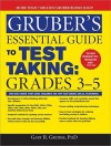 Gruber's Essential Guide to Test Taking: Grades 3-5 - Gary R. Gruber