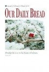 Our Daily Bread - January / February / March 2014 - Enhanced Edition - RBC Ministries
