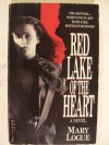 Red Lake/the Heart - Mary Logue
