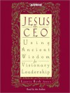 Jesus CEO: Using Ancient Wisdom for Visionary Leadership (Audio) - Laurie Beth Jones