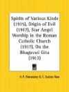Spirits of Various Kinds; Origin of Evil; Star Angel Worship in the Roman Catholic Church; On the Bhagavad Gita - Helena Petrovna Blavatsky