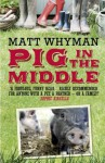Pig In The Middle - Matt Whyman