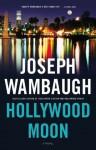 Hollywood Moon: A Novel (Hollywood Station) - Joseph Wambaugh