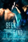 Seek And You Shall Find - Mechele Armstrong